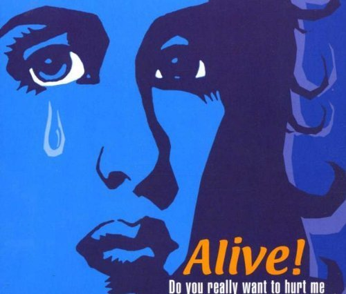 Bild 1: Alive!, Do you really want to hurt me (2000)