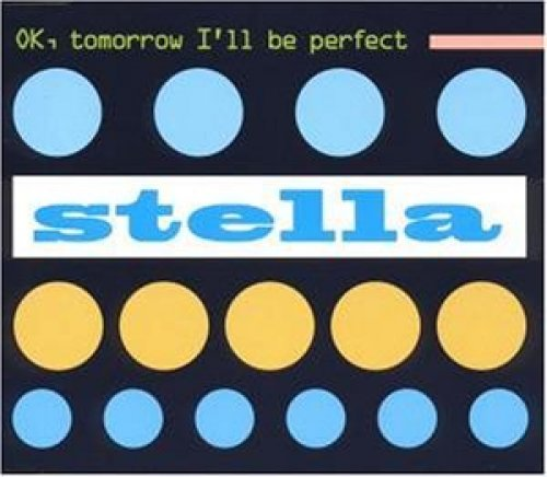 Bild 1: Stella, OK, tomorrow I'll be perfect (#0232783)