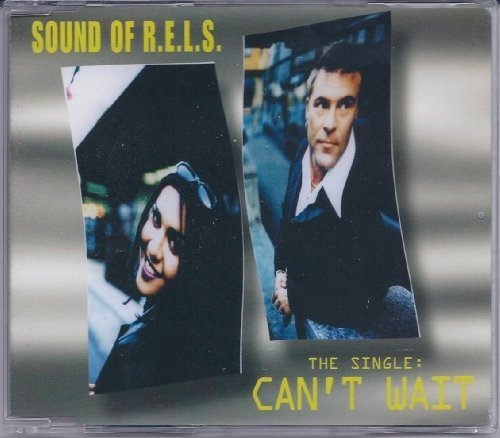 Bild 1: Sound of R.E.L.S., Can't wait (4 versions, 1997)