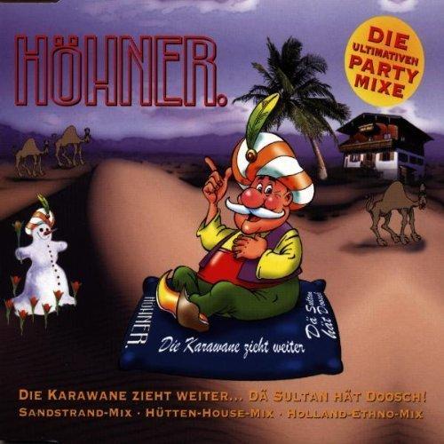 Bild 1: Höhner, Die Karawane zieht weiter (Die ultimativen Party Mixe)