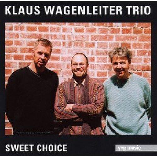 Bild 1: Klaus Wagenleiter Trio, Sweet choice (1998)