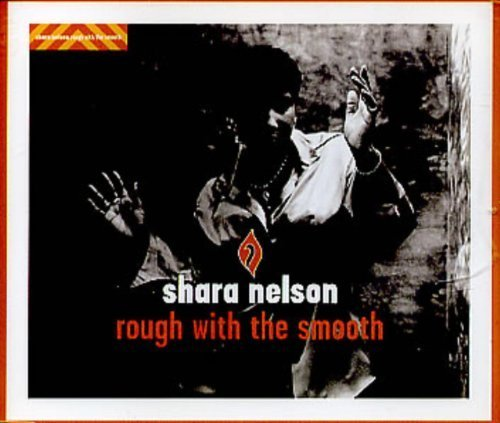 Bild 1: Shara Nelson, Rough with the smooth (1995)