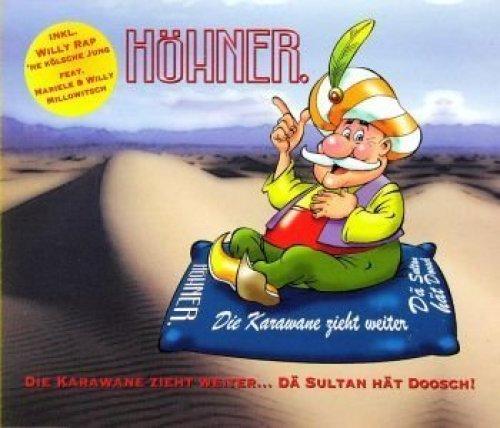 Bild 1: Höhner, Die Karawane zieht weiter..dä Sultan hät Doosch! (3 tracks, 1998, incl. 'Höhnerhoff-Rock [Remake '97]')