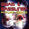 Swam & Bassliner, Future world (4 versions, 1998)