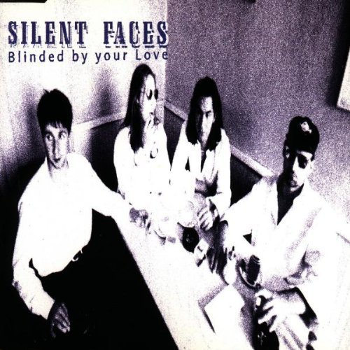 Bild 1: Silent Faces, Blinded by your love