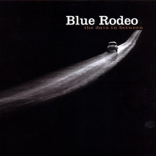 Bild 1: Blue Rodeo, Days in between (2000)