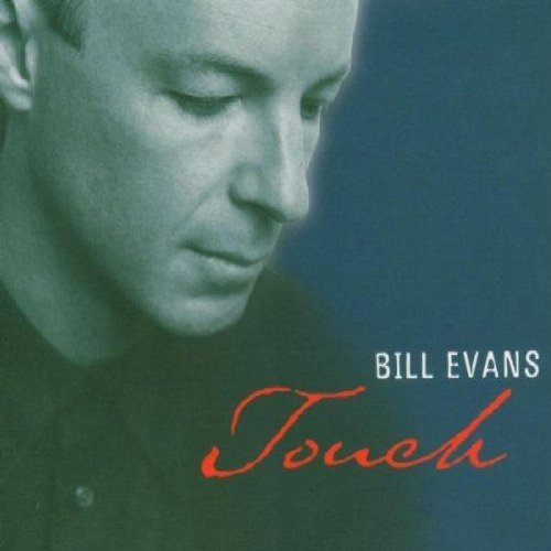 Bild 1: Bill Evans, Touch (1999)