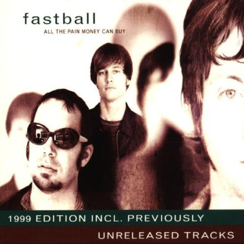 Фото 1: Fastball, All the pain money can buy (1999 Edition)