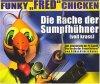 """Funky """"Fred"""" Chicken, Die Rache der Sumpfhühner (2000)"""
