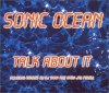 Sonic Ocean, Talk about it