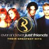 Just Friends, Ever and ever-Their greatest hits (1999)