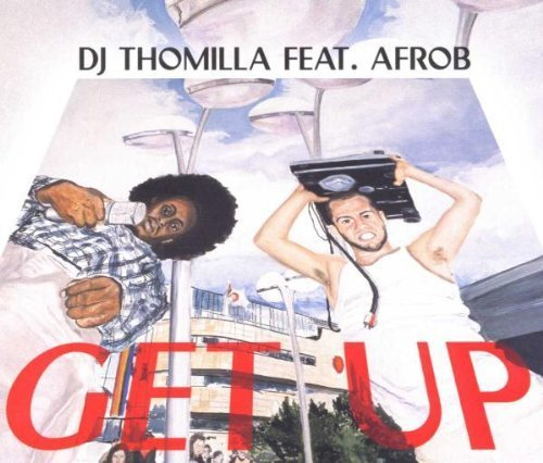Bild 1: DJ Thomilla, Get up (2000, feat. Afrob)