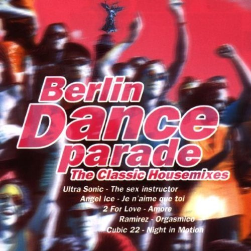 Bild 1: Berlin Dance Parade-The Classic Housemixes (1999), Quadrophonia, Main-X, Holy Noise, Ultra Sonic, Pragha Khan..
