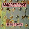 Madder Rose, Bring it down (1993)