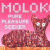 Moloko, Pure pleasure seeker