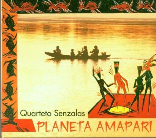 Bild 1: Quarteto Senzalas, Planeta amapari (2000)
