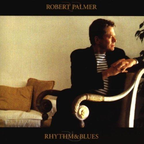 Bild 1: Robert Palmer, Rhythm & blues (1999)