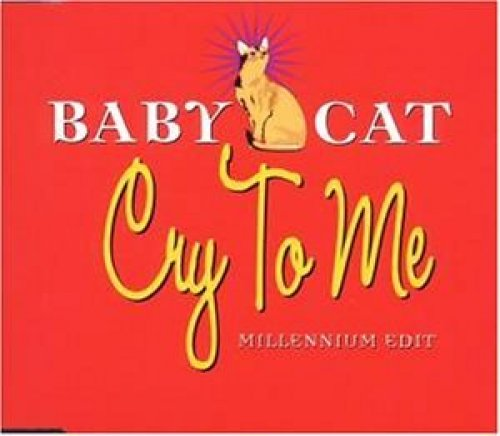 Bild 1: Baby Cat, Cry to me (Millennium Edit, 1999)