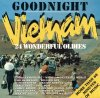 Goodnight Vietnam-24 wonderful Oldies, Louis Armstrong, Shirelles, Mindbenders, Bill Haley/Comets..