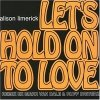 Alison Limerick, Let's hold on to love (Mark van Dale/Ruff Driverz Remix)