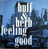Huff & Herb, Feeling good (Rob Bee's Sub for Murray/Epic Mixes, 1997, plus 'Cut filly jam')