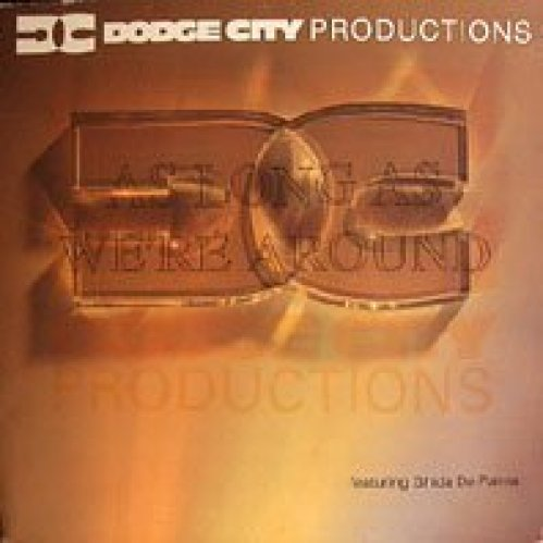 Bild 1: Dodge City Productions, As long as we're around (1992/93, feat. Ghida de Palma)