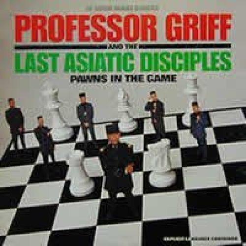 Bild 1: Professor Griff, Pawns in the game (1990, & Last Asiatic Disciples)