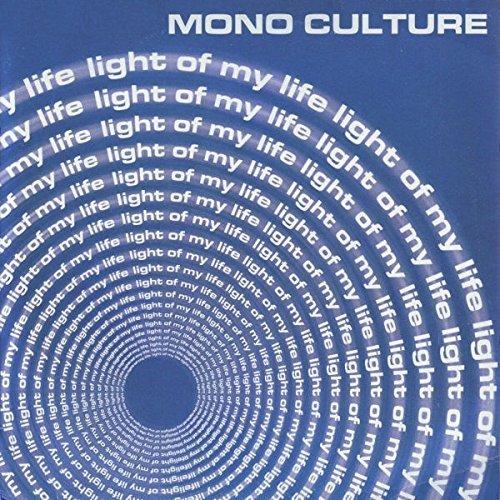 Bild 1: Mono Culture, Light of my life (2000)