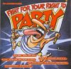 Fight for your right to party! (1998), N.Y.C.C., Run-DMC, Billy Idol, Chumbawamba, Deep Purple..