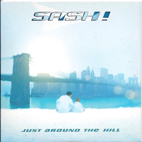 Фото 4: Sash!, Just around the hill (2000)