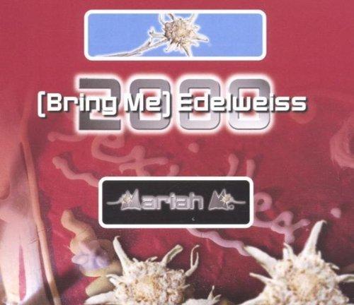 Фото 1: Mariah M., (Bring me) edelweiss 2000