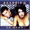Baarbie Q., Oh mama (2000)