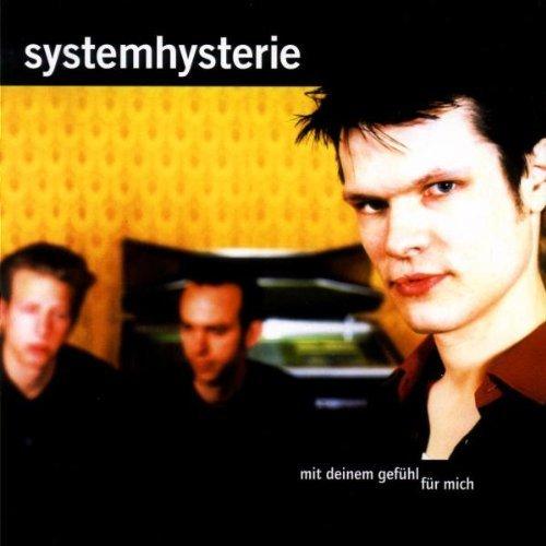 Bild 1: Systemhysterie, Mit deinem Gefühl für mich (2000)