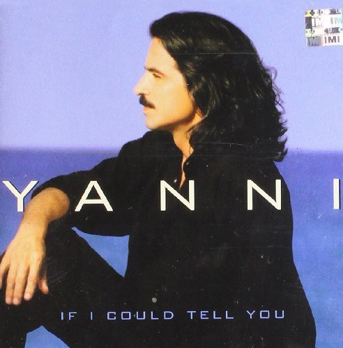 Bild 1: Yanni, If I could tell you (2000)