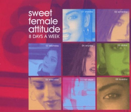 Bild 1: Sweet Female Attitude, 8 days a week (7 versions, 2000)
