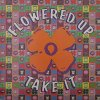 Flowered Up, Take it (Ext., 1991)