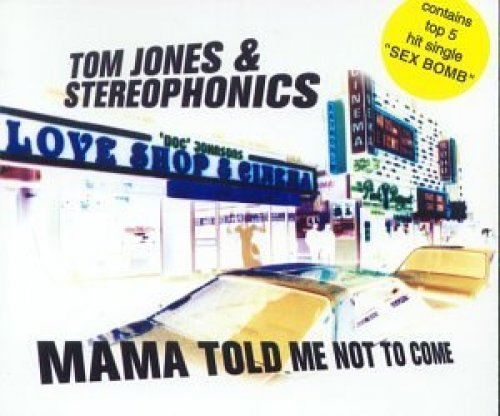 Bild 2: Tom Jones, Mama told me not to come (2000, & Stereophonics)