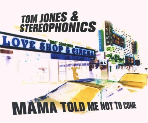 Bild 3: Tom Jones, Mama told me not to come (2000, & Stereophonics)
