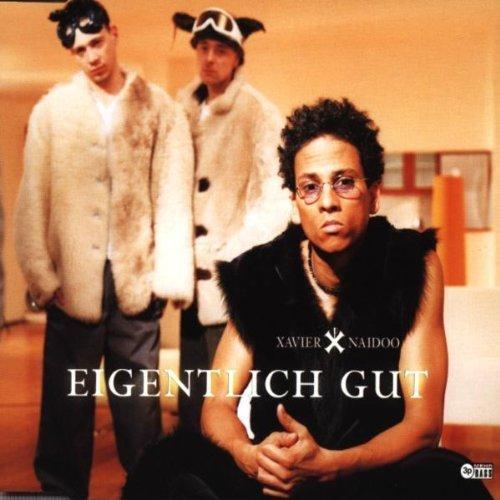 Bild 1: Xavier Naidoo, Eigentlich gut (6 versions, 1999)
