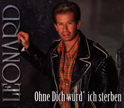 Bild 1: Leonard, Ohne dich würd' ich sterben (incl. Karaoke)