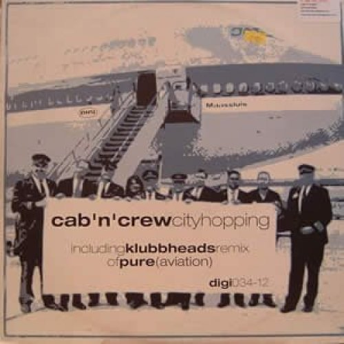 Bild 1: Cab 'n' Crew, Cityhopping (8:32min., 2000, b/w 'Pure [aviation-Klubbheads Remix]')