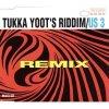 US 3, Tukka yoot's riddim-Remix (1993)