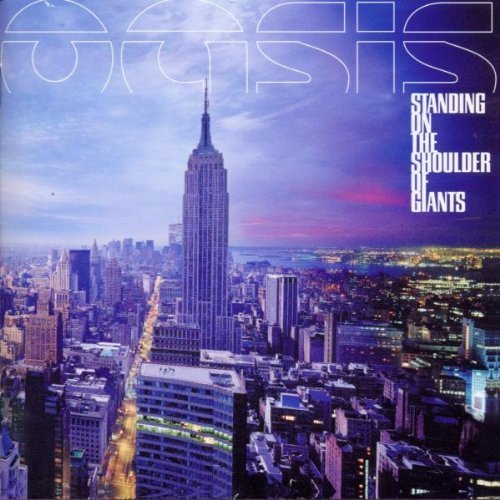 Bild 1: Oasis, Standing on the shoulder of giants (2000)