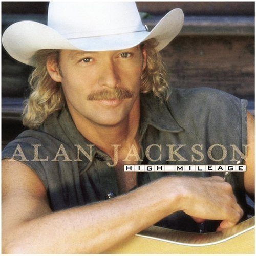 Bild 1: Alan Jackson, High mileage (1998)
