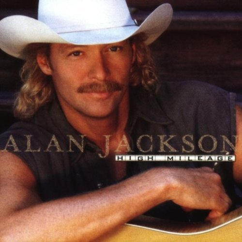 Bild 2: Alan Jackson, High mileage (1998)