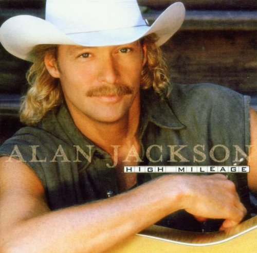 Bild 4: Alan Jackson, High mileage (1998)