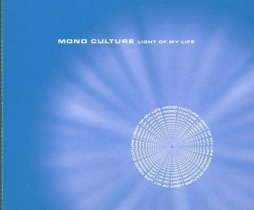Bild 1: Mono Culture, Light of my life (2000)