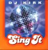 DJ Kirk, Sing it (4 versions, 2000)