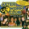 After Work Club (2000, Warner), Moloko, Deee-Lite, All Saints, Phats & Small, Chicane/Bryan Adams..