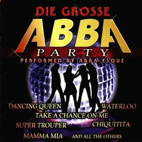 Bild 1: Abba, Die grosse Abba party (performed by Abba-esque)
